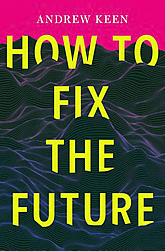 omslag how to fix the future andrew keen