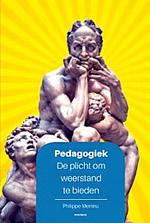 omslag pedagogiek de plicht om weerstand te bieden meirieu