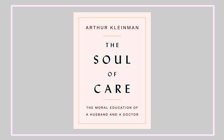 Omslag boek The soul of care van Arthur Kleinman