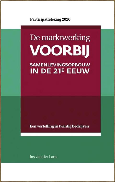 Omslag De marktwerking voorbij - Samenlevingsopbouw in de 21ste eeuw door Jos v.d. Lans